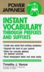 Instant Vocabulary Through Prefixes and Suffixes - Kodansha International