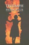 Triumph - Philip Wylie