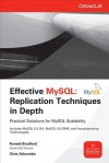 Effective MySQL Replication Techniques in Depth - Ronald Bradford, Chris Schneider