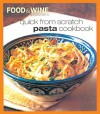 Quick from Scratch Pasta - Food & Wine Magazine