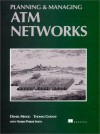 Planning and Managing ATM Networks - Daniel Minoli, Tom Golway
