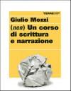 (Non) Un corso di scrittura e narrazione - Giulio Mozzi