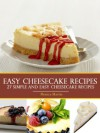 Easy Cheesecake Recipes - 27 Simple And Easy Cheesecake Recipes - Monica Martin