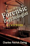 Trials of a Forensic Psychologist: A Casebook - Charles Patrick Ewing