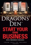 Dragons' Den : Start your own business - Rus Slator, Evan Davis