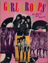Girl Groups: The Story of a Sound - Alan Betrock