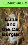 Luna and the Cat Burglar (Luna Books) - Luna Challis, Steve Challis