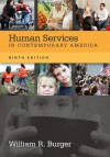 Human Services in Contemporary America - William R. Burger