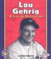 Lou Gehrig: A Life of Dedication - Jennifer Boothroyd