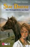 Star Dancer: Eine Pferdegeschichte aus Irland - Morgan Llywelyn, Ilse Rothfuss