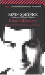 L'arte dell'inganno: I consigli dell'hacker più famoso del mondo - Kevin D. Mitnick, William L. Simon, Giancarlo Carlotti, Roul Chiesa