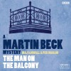 The Man on the Balcony (Dramatised): Martin Beck, Book 3 - Per Wahloo, Maj Sjowall, Steven Mackintosh
