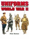 Uniforms of World War II - Peter Darman, Anne Cree