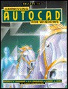 Harnessing Auto Cad® For Windows: Release 12 - Thomas A. Stellman, Robert A. Rhea