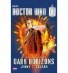 [ Doctor Who: Dark Horizons (Doctor Who (Paperback)) by Colgan, J T ( Author ) Aug-2013 Paperback ] - J T Colgan