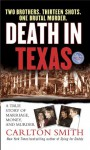 Death in Texas: A True Story of Marriage, Money, and Murder - Carlton Smith