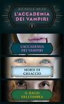 L'Accademia dei Vampiri I: L'Accademia dei Vampiri/Morsi di ghiaccio/Il bacio dell'ombra - Richelle Mead
