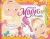 The Magic Comb - Deia Link Crull, Melissa Griggs Hendricks