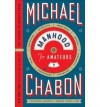 by Michael Chabon Manhood for Amateurs, The Pleasures and Regrets of a Husband, Father, and SonFirst Edition edition - N/A
