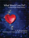 What Would Love do? A Forty Day Journey of Transformation - Karen Paolino