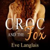 Croc and the Fox - Audible Studios, Eve Langlais, Abby Craden