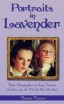 Portraits in Lavender: Flash Biographies of Some Famous Lesbians for the Newly Out Lesbian - Connie Torrisi