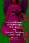 Archangel Raphael: Loving Messages of Joy, Love, and Healing for Ourselves and Our Earth - Mary Lasota