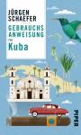 Gebrauchsanweisung für Kuba - Jurgen W Schaefer
