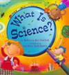 What Is Science? - Rebecca Kai Dotlich, Sachiko Yoshikawa