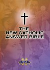 New Catholic Answer Bible: New American Bible Revised Edition (NABRE) - Paul Thigpen
