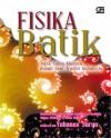 Fisika Batik - Hokky Situngkir, Rolan Dahlan, Yohanes Surya