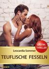 Teuflische Fesseln. Erotik - Thriller - Leocardia Sommer