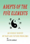 Adepts of the Five Elements: An Occult Survey of Past and Future Problems - David Anrias