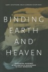 Binding Earth and Heaven: Patriarchal Blessings in the Prophetic Development of Early Mormonism - Gary Shepherd, Gordon Shepherd