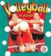 Volleyball in Action (Sports in Action) - Sarah Dann, John Crossingham