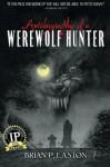 Autobiography of a Werewolf Hunter (Volume 1) - Brian P. Easton