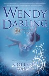 Wendy Darling: Volume 2: Seas - Colleen Oakes