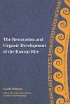 The Restoration and Organic Development of the Roman Rite - Laszlo Dobszay, Laurence Paul Hemming