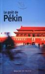 Le Goût de Pékin - Collectif