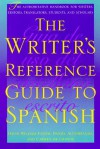 The Writer's Reference Guide to Spanish - David William Foster