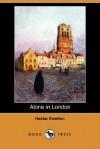 Alone in London (Dodo Press) - Hesba Stretton