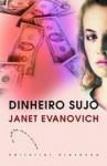 Dinheiro Sujo - Janet Evanovich