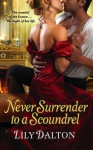Never Surrender to a Scoundrel - Lily Dalton