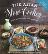 The Asian Slow Cooker: Exotic Favorites for Your Crockpot - Kelly Kwok
