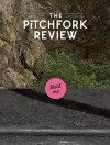 The Pitchfork Review Issue #4 (Fall) - Mark Richardson, Brandon Stosuy