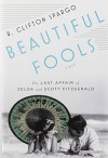 Beautiful Fools - R Clifton Spargo