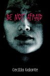 Be Not Afraid - Cecilia Galante