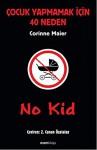 No Kid - Cocuk Yapmamak Icin 40 Neden - Corinne Maier