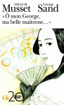 """Ô mon George, ma belle maîtresse ..."" - George Sand, Martine Reid, Alfred de Musset"