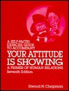 Your Attitude is Showing: A Primer of Human Relations - Self Paced Guide - Elwood N. Chapman